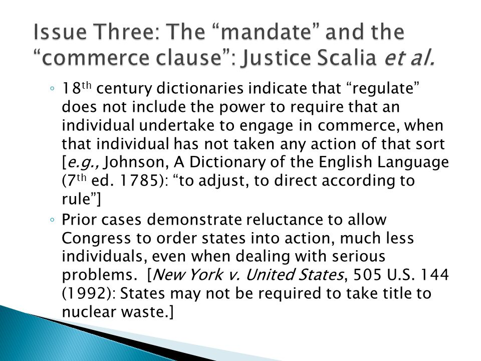 Issue Three: The mandate and the commerce clause : Justice Scalia et al.