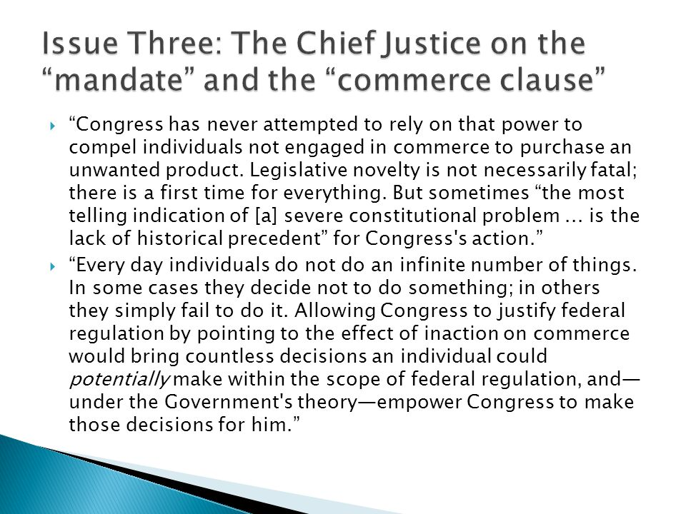 Issue Three: The Chief Justice on the mandate and the commerce clause