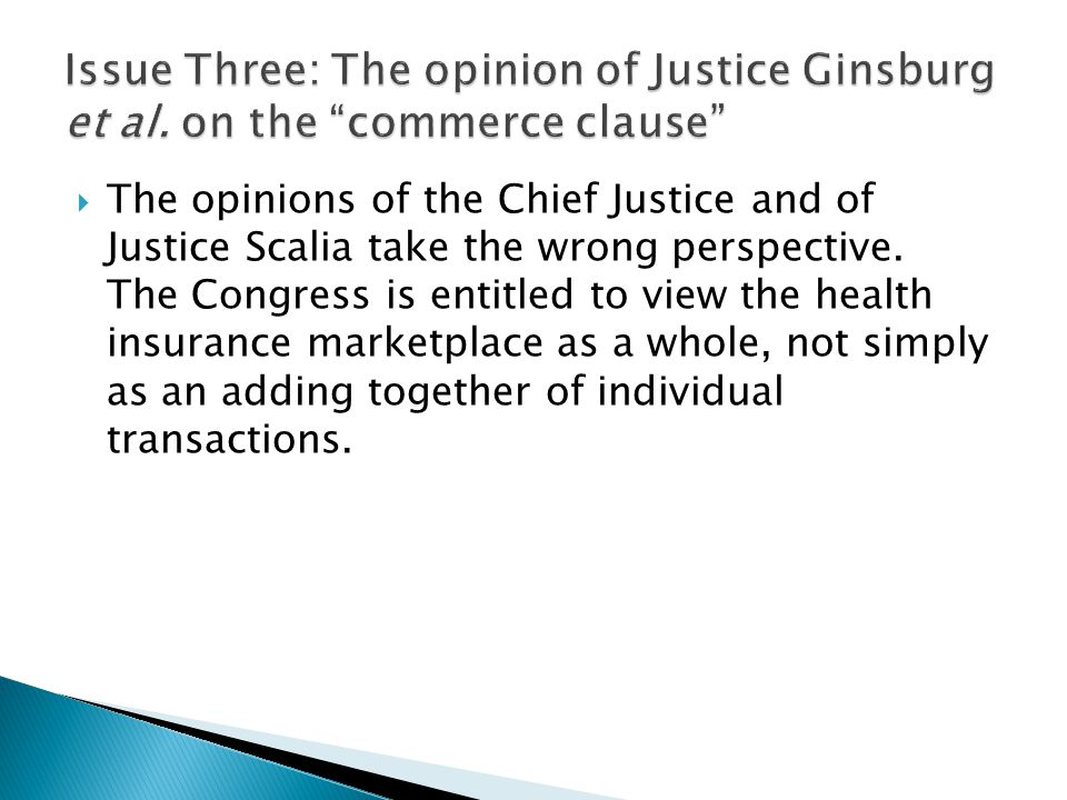 Issue Three: The opinion of Justice Ginsburg et al
