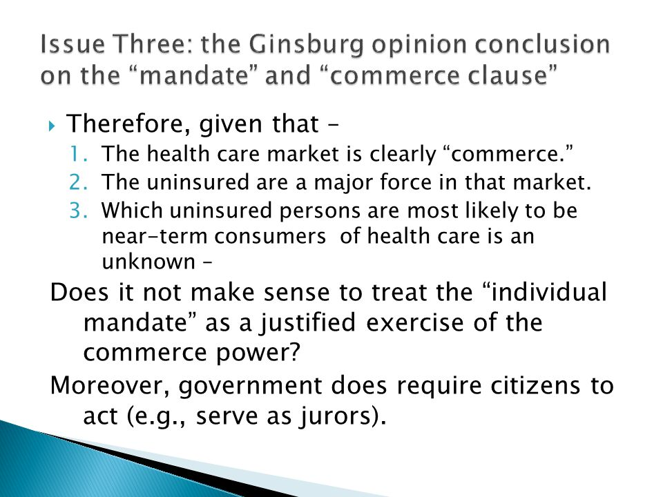 Issue Three: the Ginsburg opinion conclusion on the mandate and commerce clause