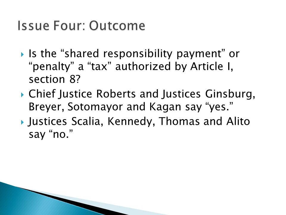 Issue Four: Outcome Is the shared responsibility payment or penalty a tax authorized by Article I, section 8