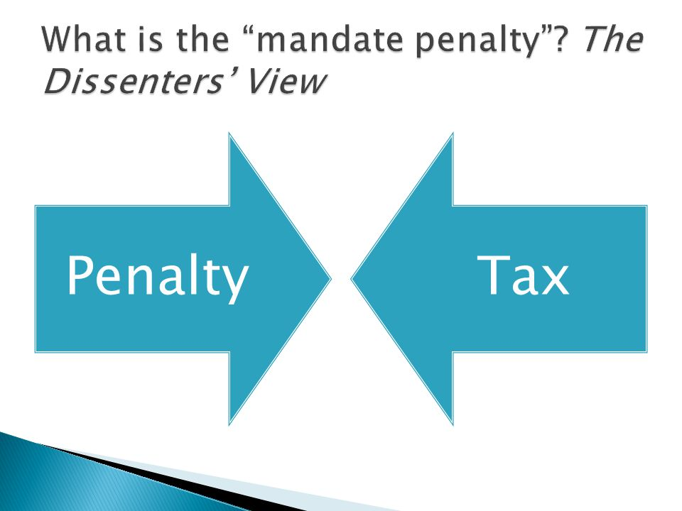 What is the mandate penalty The Dissenters' View