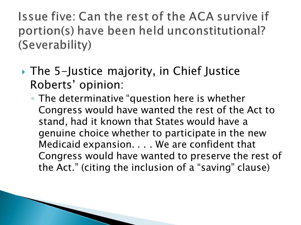 Issue five: Can the rest of the ACA survive if portion(s) have been held unconstitutional (Severability)