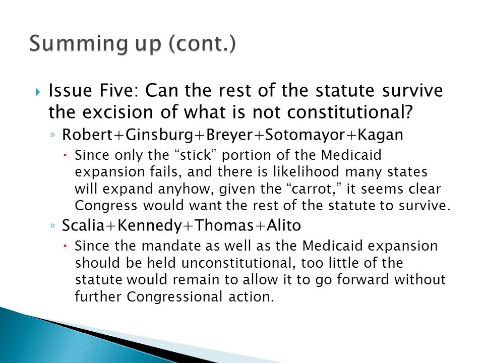 Summing up (cont.) Issue Five: Can the rest of the statute survive the excision of what is not constitutional