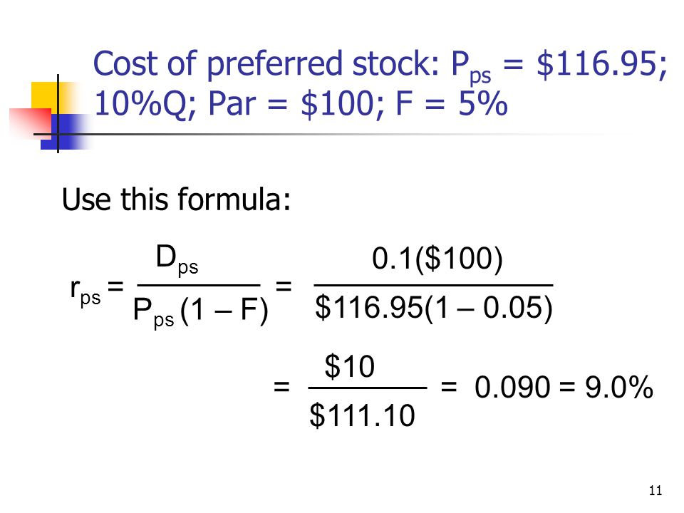 Cost of preferred stock: Pps = $116.95; 10%Q; Par = $100; F = 5%