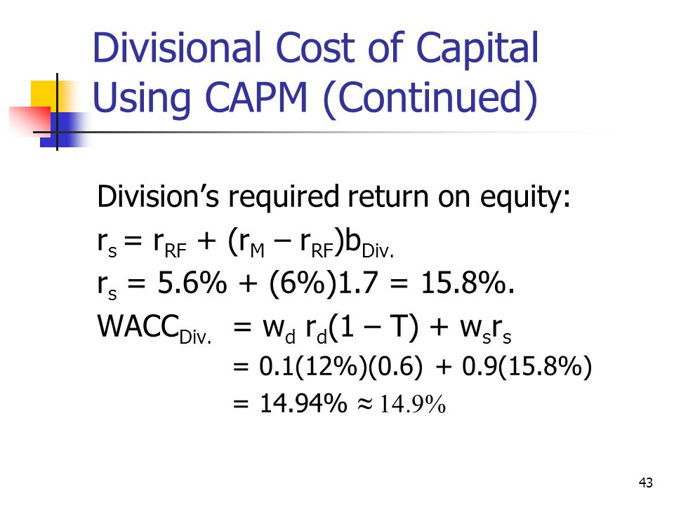 Divisional Cost of Capital Using CAPM (Continued)