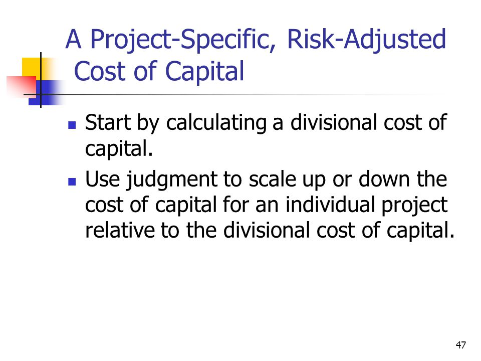 A Project-Specific, Risk-Adjusted Cost of Capital