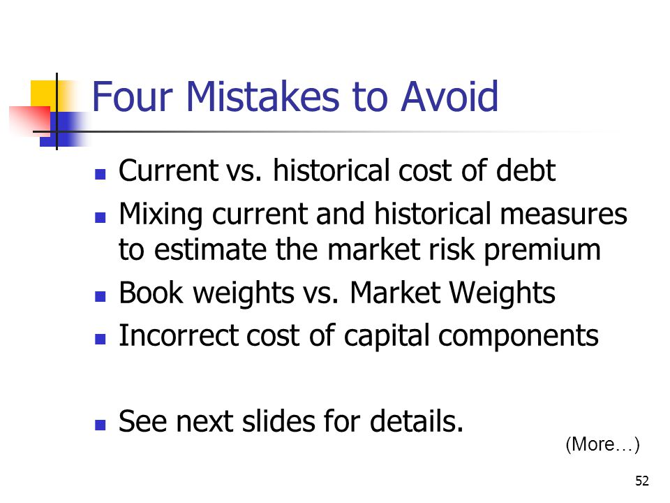 Four Mistakes to Avoid Current vs. historical cost of debt