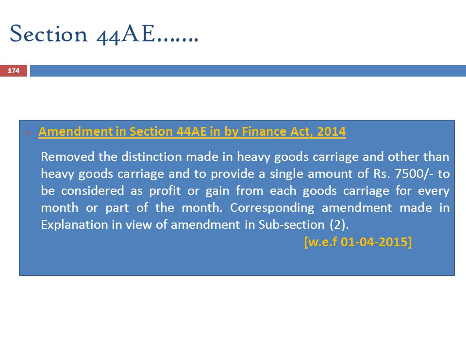 Section 44AE……. Amendment in Section 44AE in by Finance Act, 2014
