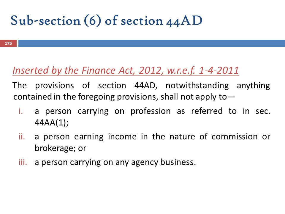 Sub-section (6) of section 44AD