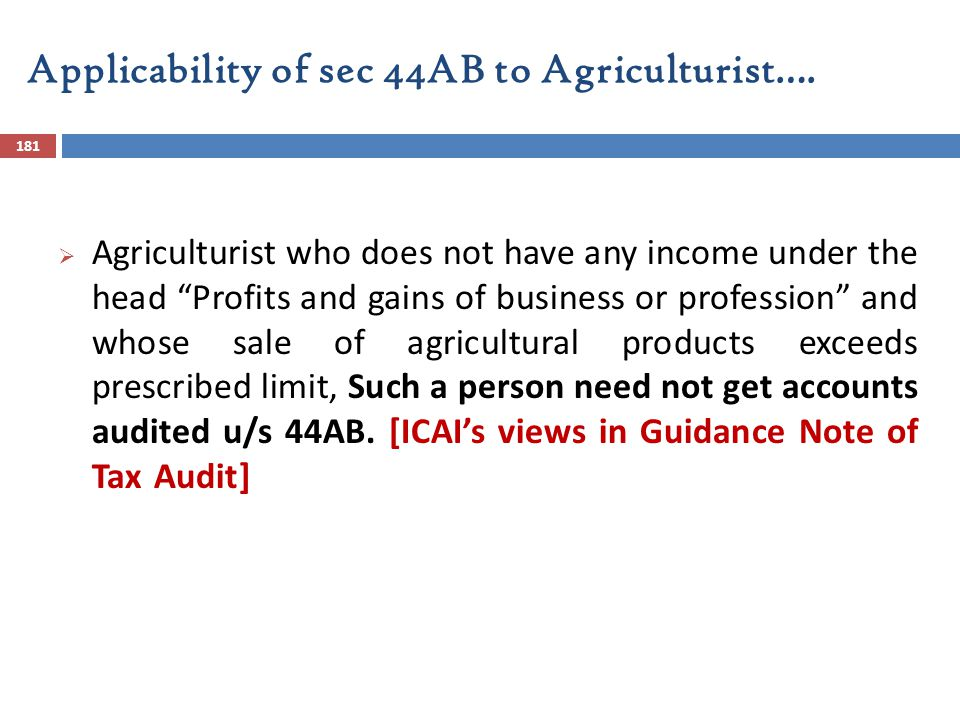 Applicability of sec 44AB to Agriculturist….