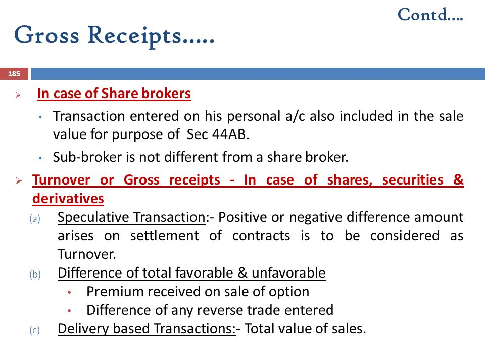 Gross Receipts….. Contd…. In case of Share brokers