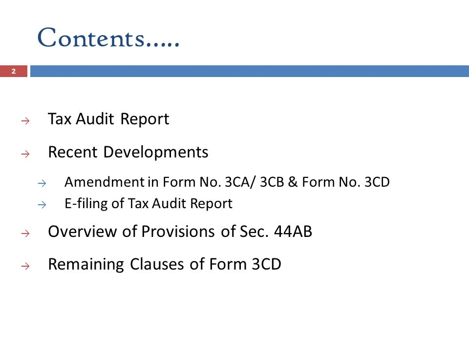 Contents….. Tax Audit Report Recent Developments