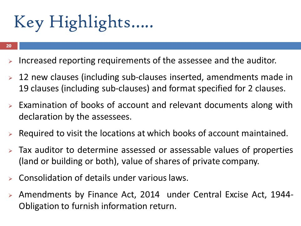 Key Highlights….. Increased reporting requirements of the assessee and the auditor.