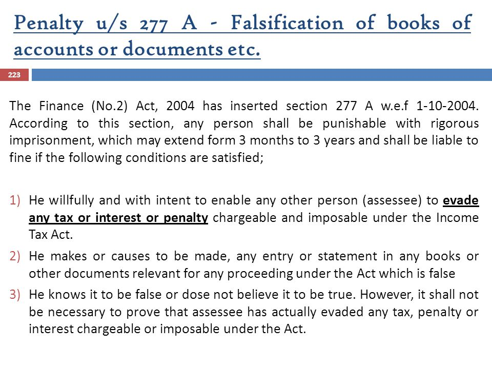 Penalty u/s 277 A - Falsification of books of accounts or documents etc.