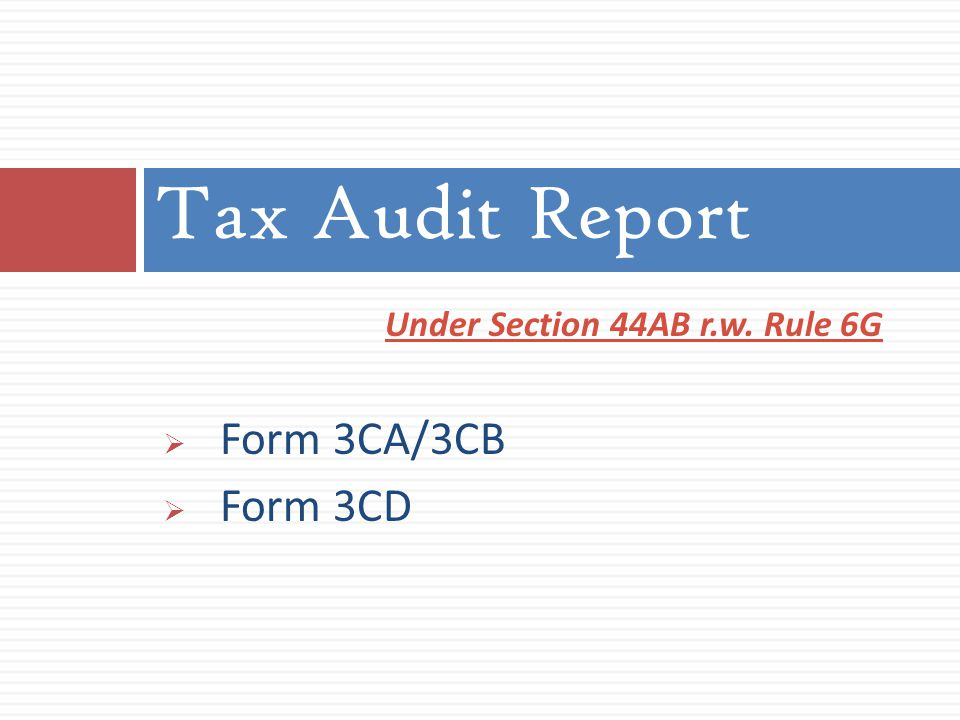 Tax Audit Report Under Section 44AB r.w. Rule 6G Form 3CA/3CB Form 3CD