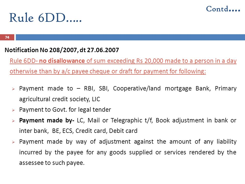 Rule 6DD….. Contd…. Notification No 208/2007, dt 27.06.2007