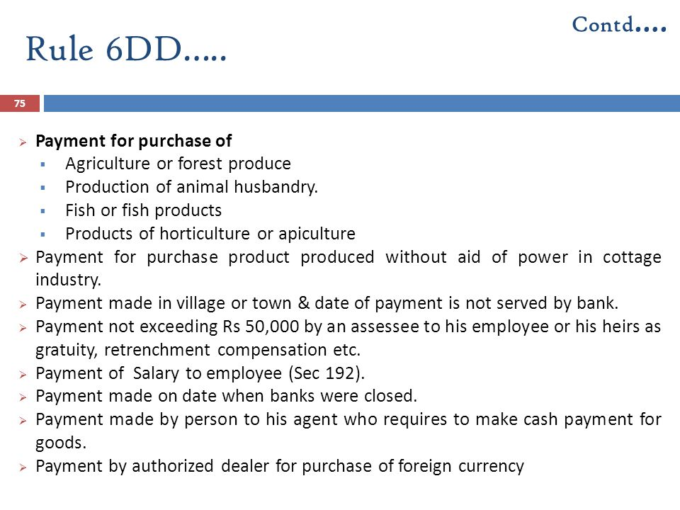 Rule 6DD….. Contd…. Payment for purchase of