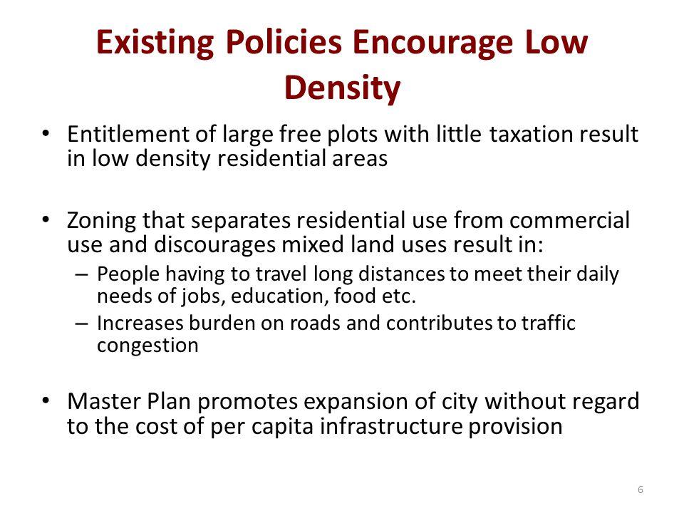 Existing Policies Encourage Low Density