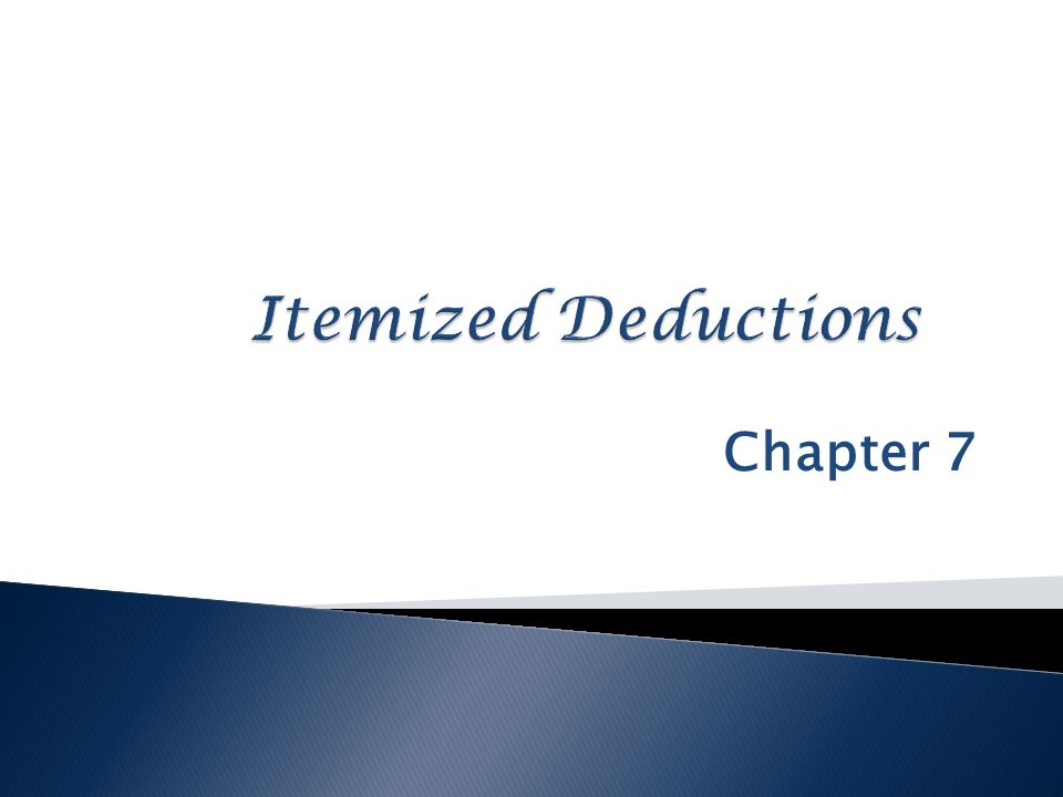 Itemized Deductions Chapter 7 © 2009 Money Education