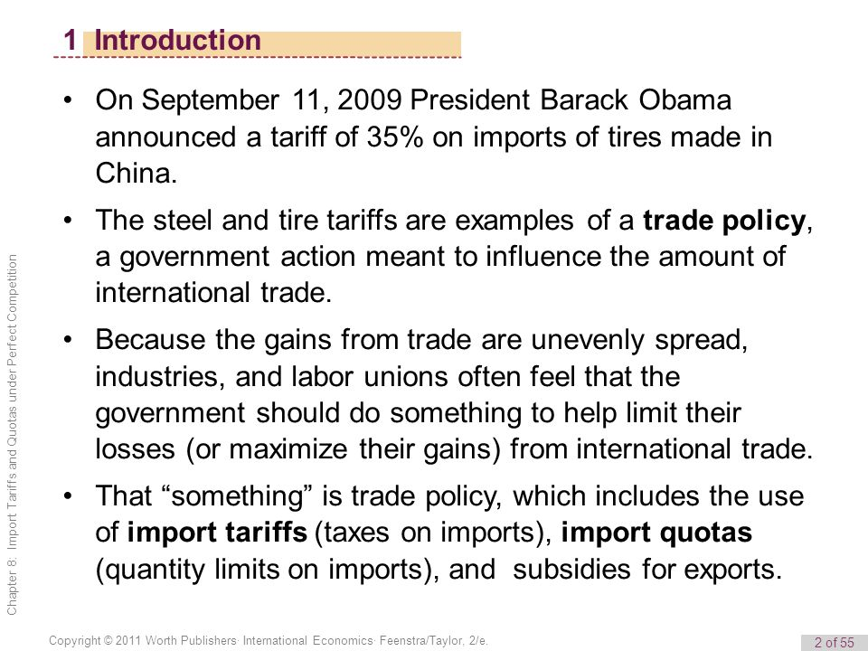 1 Introduction On September 11, 2009 President Barack Obama announced a tariff of 35% on imports of tires made in China.