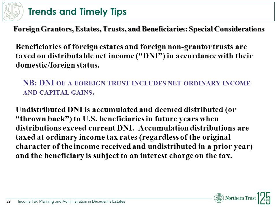Trends and Timely Tips Foreign Grantors, Estates, Trusts, and Beneficiaries: Special Considerations.