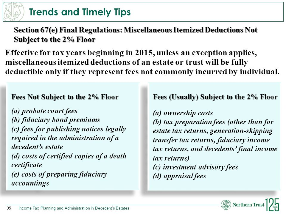 Trends and Timely Tips Section 67(e) Final Regulations: Miscellaneous Itemized Deductions Not Subject to the 2% Floor.