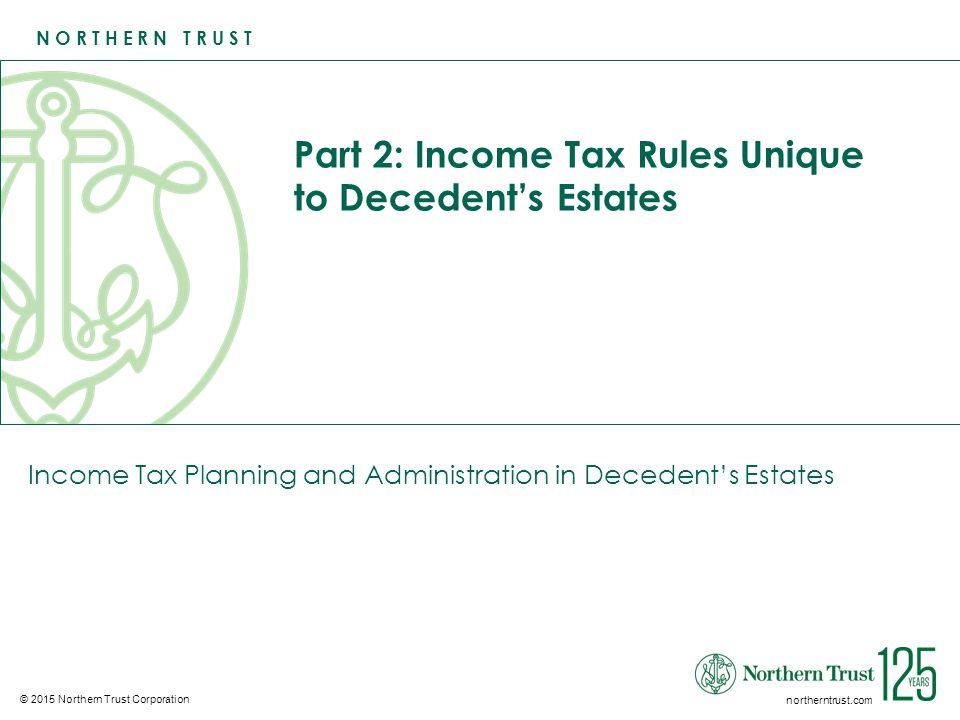 Part 2: Income Tax Rules Unique to Decedent's Estates