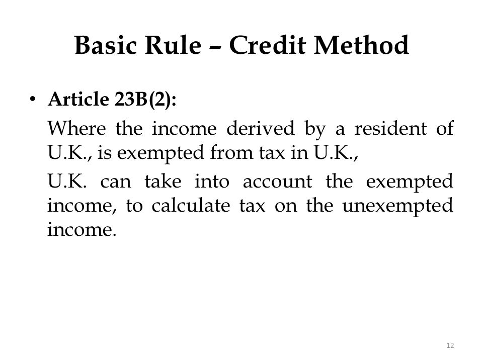 Credit Method Full credit – COR gives credit for the entire tax amount paid in COS.