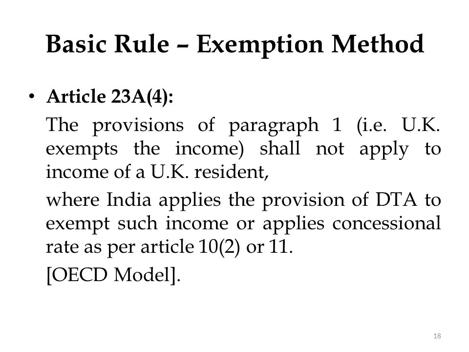 Exemption Method Full exemption – COR does not consider at all the income taxed in COS. It considers as if the resident never earned that income.