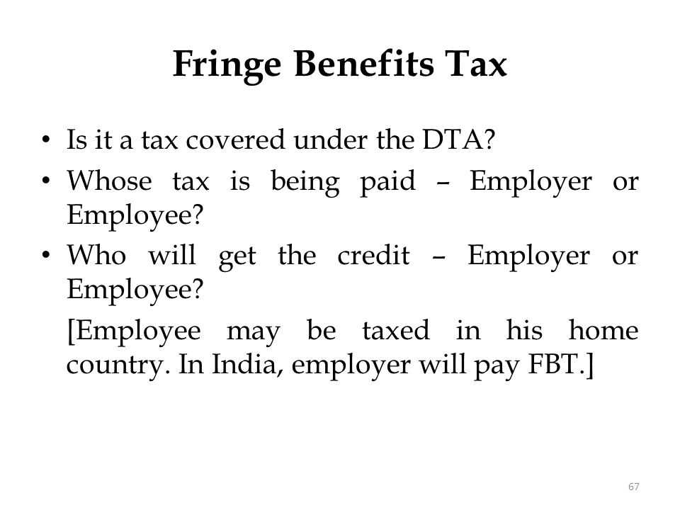 Fringe Benefits Tax For the employer, can we say, it is tax on income, or is it a tax on expenditure