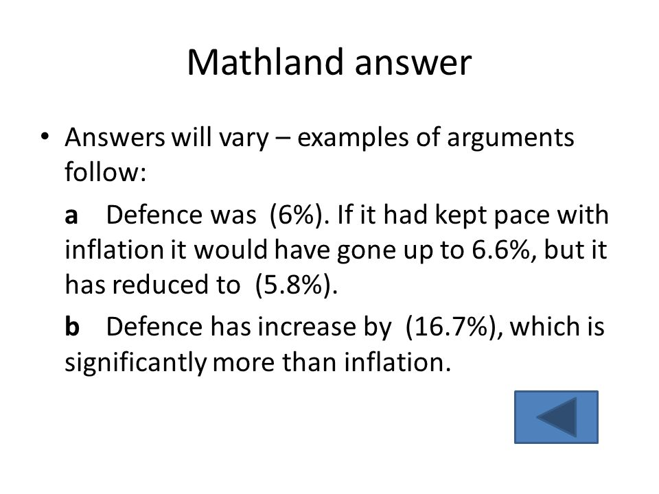 Mathland answer Answers will vary – examples of arguments follow: