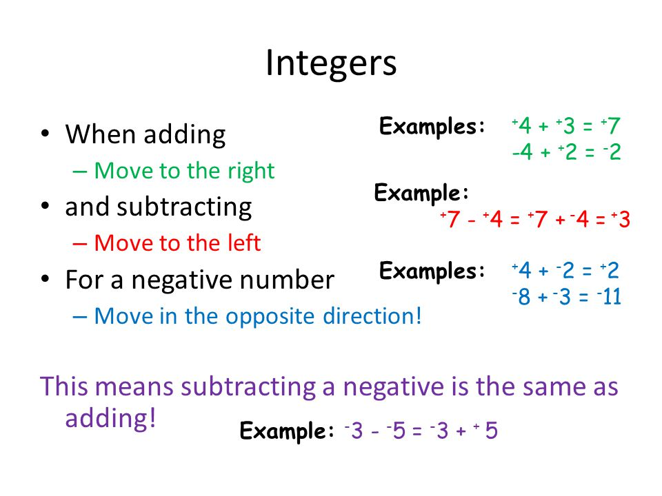 Integers When adding and subtracting For a negative number
