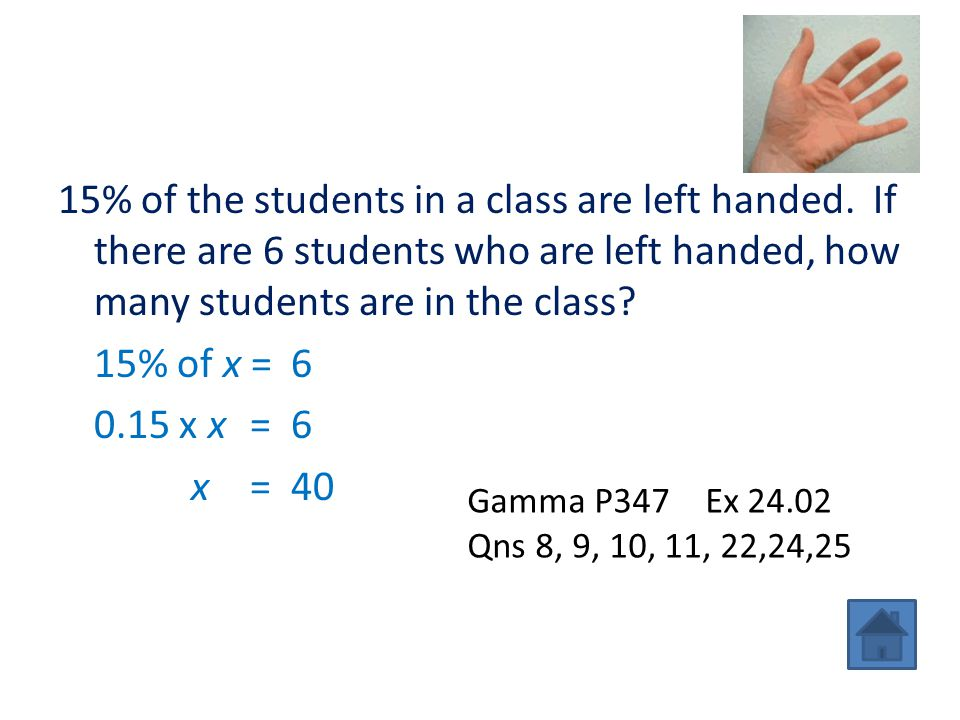 15% of the students in a class are left handed
