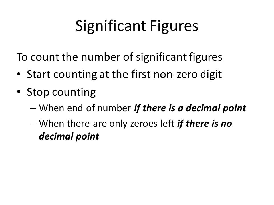 Significant Figures To count the number of significant figures