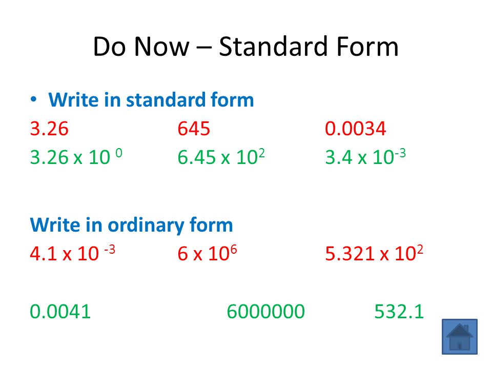 Do Now – Standard Form Write in standard form 3.26 645 0.0034