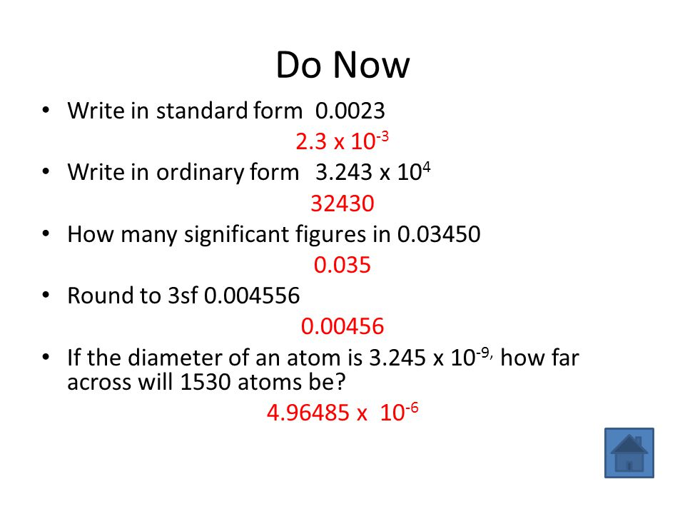 Do Now Write in standard form 0.0023 2.3 x 10-3