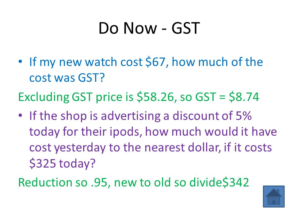 Do Now - GST If my new watch cost $67, how much of the cost was GST