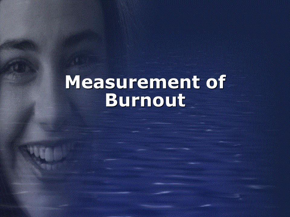 Measurement of Burnout