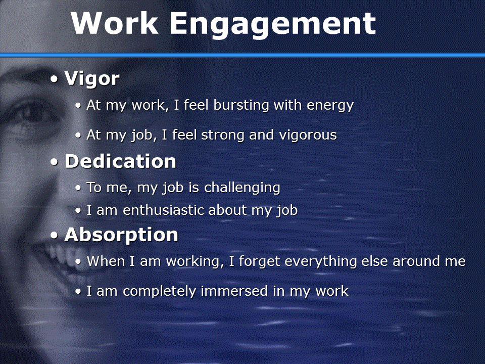 Work Engagement Vigor Dedication Absorption