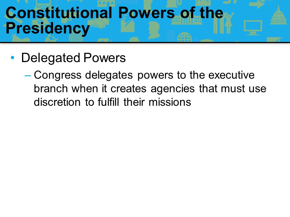Constitutional Powers of the Presidency