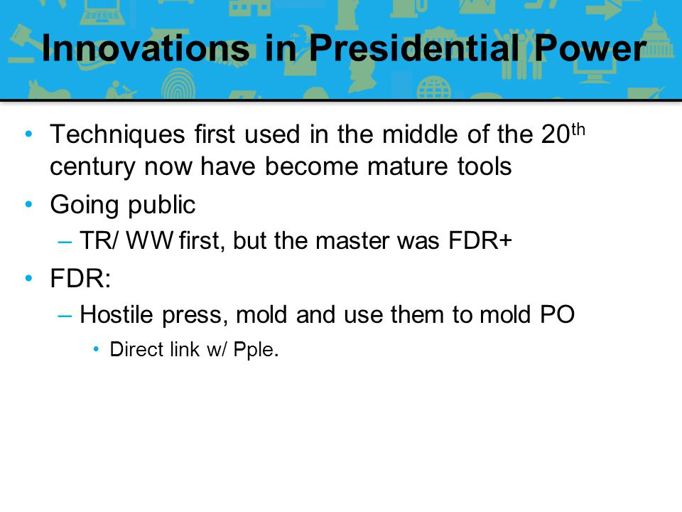 Innovations in Presidential Power