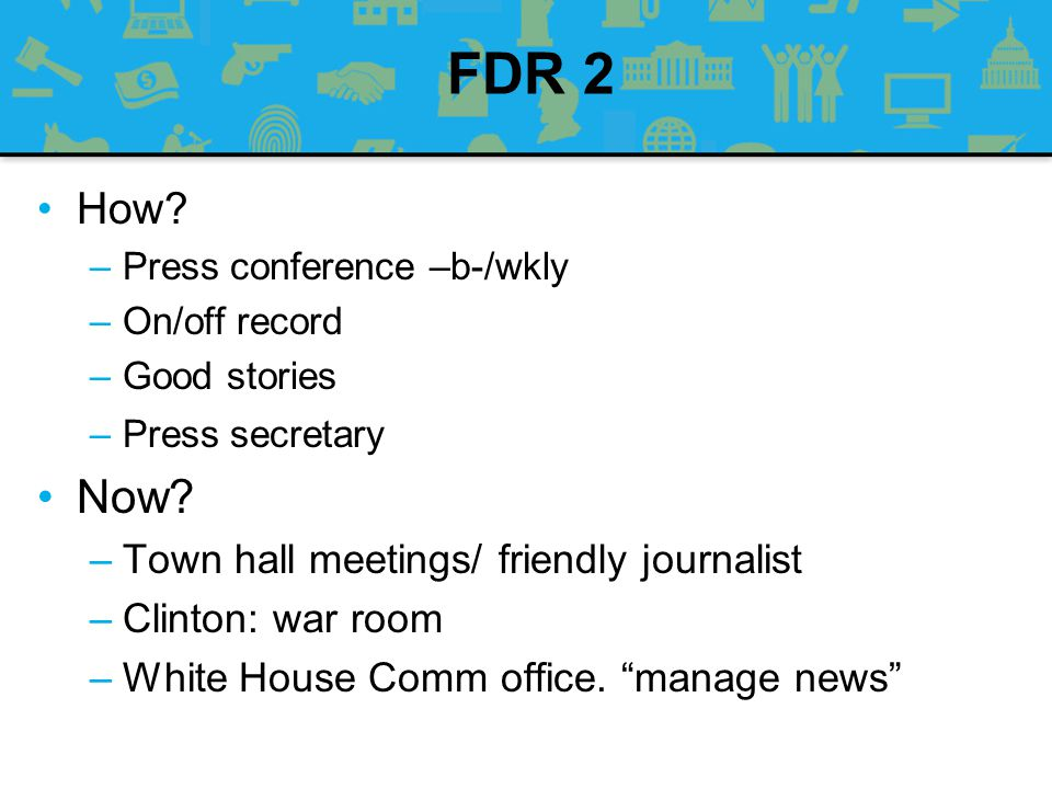 FDR 2 Now How Town hall meetings/ friendly journalist