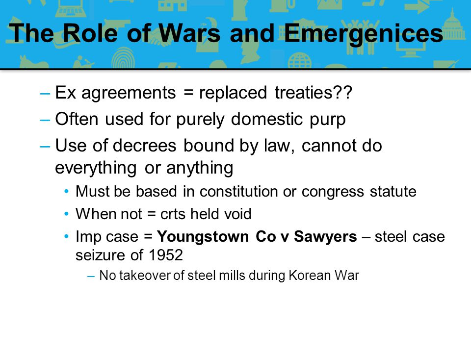 The Role of Wars and Emergenices