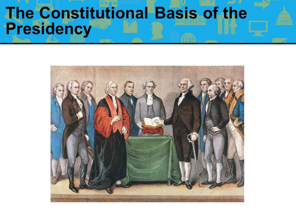 The Constitutional Basis of the Presidency