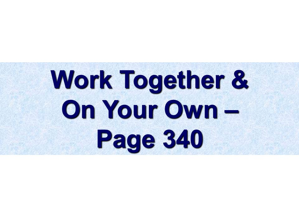 Work Together & On Your Own – Page 340