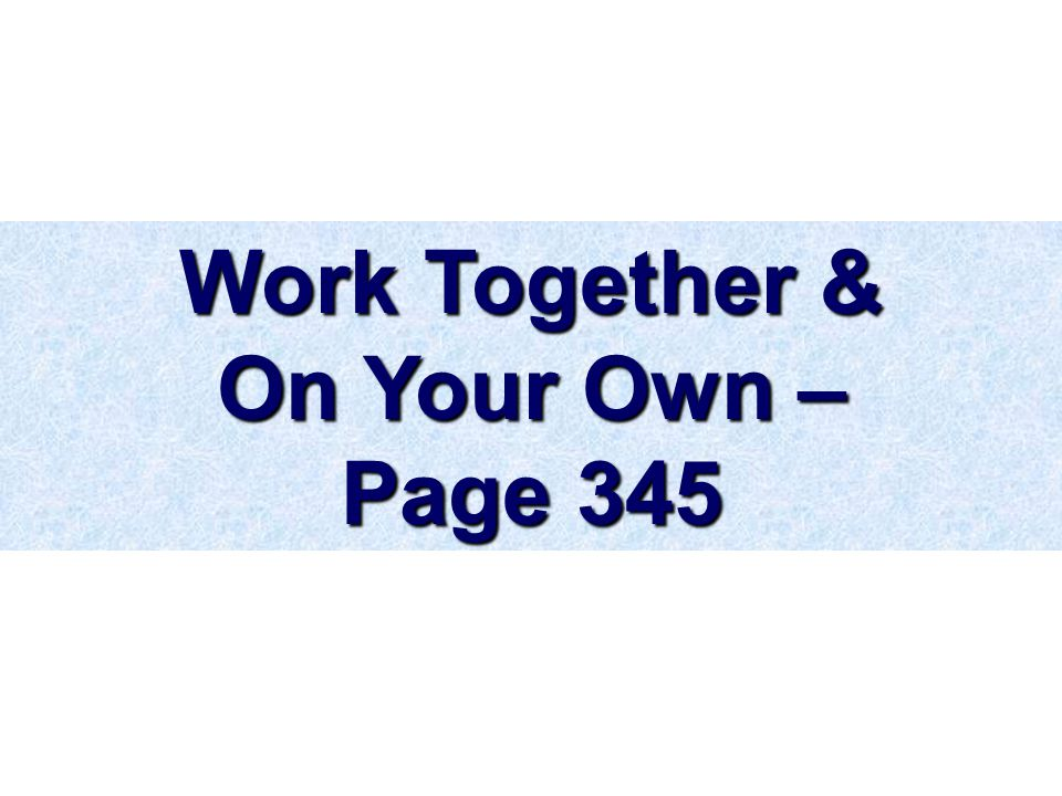 Work Together & On Your Own – Page 345