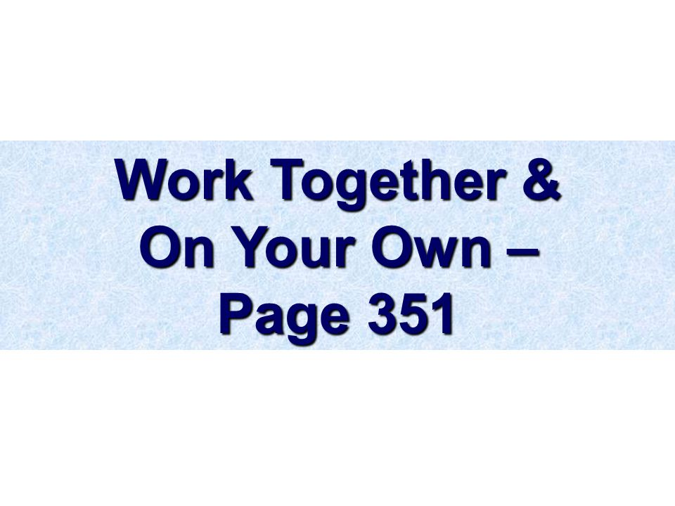 Work Together & On Your Own – Page 351