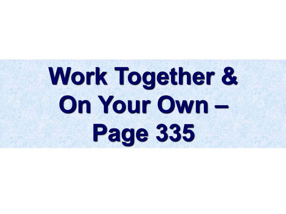 Work Together & On Your Own – Page 335