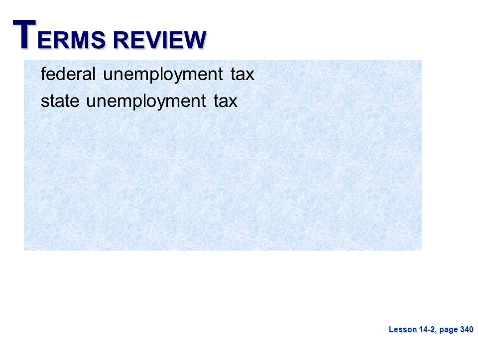 TERMS REVIEW federal unemployment tax state unemployment tax